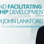 John Lankford on Leadership development